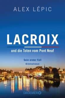 Alex Lépic: Lacroix und die Toten vom Pont Neuf: Sein erster Fall, Buch