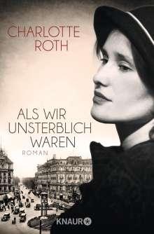 Charlotte Roth: Als wir unsterblich waren, Buch