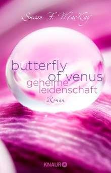 Susan F. MacKay: Butterfly of Venus - Geheime Leidenschaft, Buch