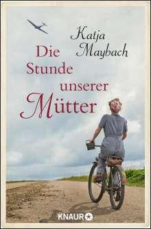 Katja Maybach: Die Stunde unserer Mütter, Buch