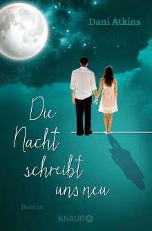 Dani Atkins: Die Nacht schreibt uns neu, Buch