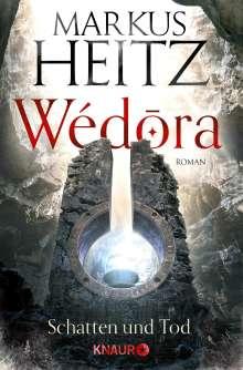 Markus Heitz: Wédora - Schatten und Tod, Buch