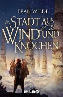 Fran Wilde: Stadt aus Wind und Knochen, Buch