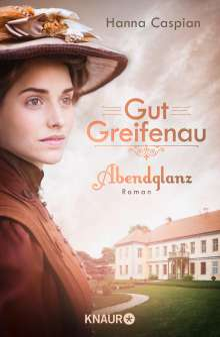Hanna Caspian: Gut Greifenau - Abendglanz, Buch