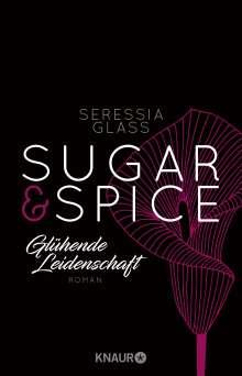 Seressia Glass: Sugar & Spice - Glühende Leidenschaft, Buch