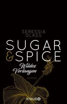 Seressia Glass: Sugar & Spice - Wildes Verlangen, Buch