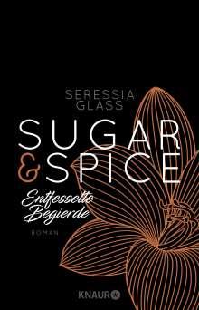 Seressia Glass: Sugar & Spice - Entfesselte Begierde, Buch