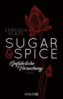 Seressia Glass: Sugar & Spice - Gefährliche Versuchung, Buch