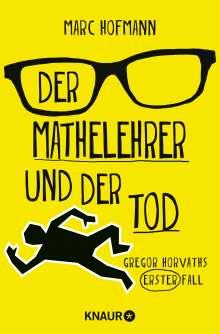 Marc Hofmann: Der Mathelehrer und der Tod, Buch