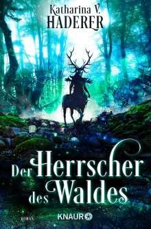 Katharina V. Haderer: Der Herrscher des Waldes, Buch