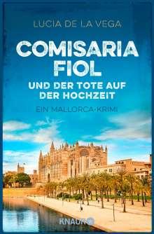 Lucia de la Vega: Comisaria Fiol und der Tote auf der Hochzeit, Buch