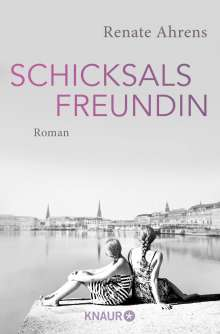 Renate Ahrens: Schicksalsfreundin, Buch