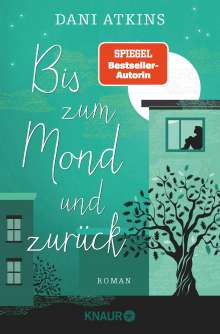 Dani Atkins: Bis zum Mond und zurück, Buch