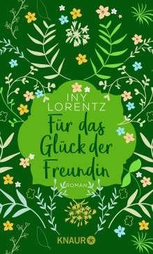 Iny Lorentz: Für das Glück der Freundin, Buch