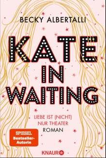Becky Albertalli: Kate in Waiting, Buch
