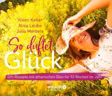 Vivien Keller: So duftet Glück - Kalender, Kalender
