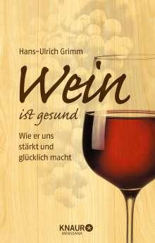 Hans-Ulrich Grimm: Wein ist gesund, Buch