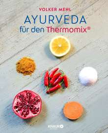 Volker Mehl: Ayurveda für den Thermomix®, Buch