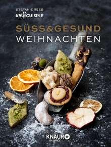 Stefanie Reeb: Süß & gesund - Weihnachten, Buch