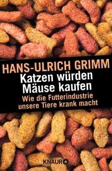 Hans-Ulrich Grimm: Katzen würden Mäuse kaufen, Buch