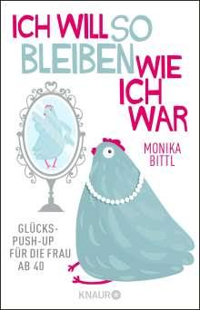 Monika Bittl: Ich will so bleiben, wie ich war, Buch
