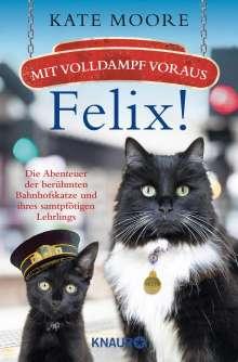 Kate Moore: Mit Volldampf voraus, Felix!, Buch