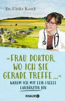 Ulrike Koock: »Frau Doktor, wo ich Sie gerade treffe...«, Buch