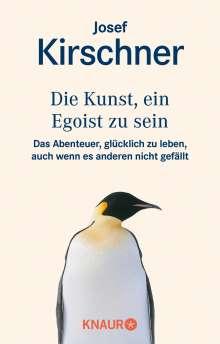 Josef Kirschner: Die Kunst, ein Egoist zu sein, Buch