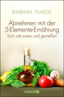 Barbara Temelie: Abnehmen mit der 5-Elemente-Ernährung, Buch
