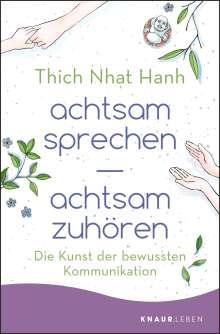 Nhat Thich: achtsam sprechen - achtsam zuhören, Buch