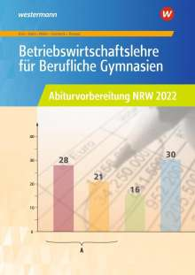 Hans-Joachim Dörr: Betriebswirtschaftslehre für Berufliche Gymnasien. Arbeitsheft. Abiturvorbereitung 2022. Nordrhein-Westfalen, Buch