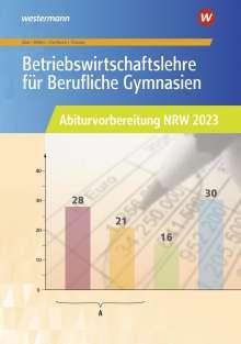 Hans-Joachim Dörr: Betriebswirtschaftslehre für Berufliche Gymnasien. Abiturvorbereitung NRW 2023. Arbeitsheft. Nordrhein-Westfalen, Buch
