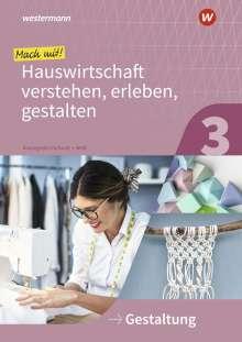 Anja Austregesilo-Vockrodt: Mach mit! Hauswirtschaft verstehen, erleben, gestalten. Arbeitheft. Gestaltung, Buch