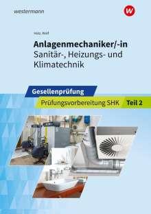 Thomas Holz: Anlagenmechaniker/-in  Sanitär-, Heizungs- und Klimatechnik. Gesellenprüfung: Prüfungsvorbereitung Teil 2, Buch