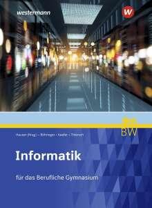 Bernhard Hauser: Informatik. Schülerband. Für berufliche Gymnasien in Baden-Württemberg, Buch