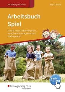 Peter Thiesen: Arbeitsbuch Spiel für die Praxis in Kindergarten, Hort, Grundschule, Heim und Kindergruppe, Buch