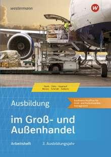 Christian Schmidt: Ausbildung im Groß- und Außenhandel. 3. Ausbildungsjahr. Arbeitsheft, Buch