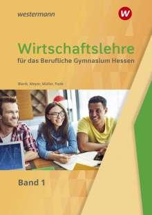 Andreas Blank: Wirtschaftslehre 1. Schülerband. Für das Berufliche Gymnasium. Hessen, Buch