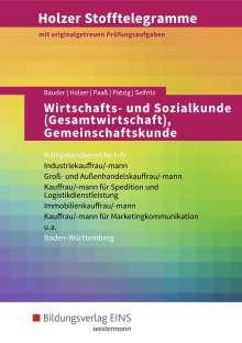 Thomas Paaß: Holzer Stofftelegramme Wirtschafts- und Sozialkunde (Gesamtwirtschaft), Gemeinschaftskunde, Deutsch. Kompetenzbereiche I-IV: Aufgabenband. Baden-Württemberg, Buch