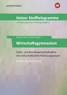 Christian Seifritz: Holzer Stofftelegramme Wirtschaftsgymnasium. Aufgabenband. Baden-Württemberg, Buch