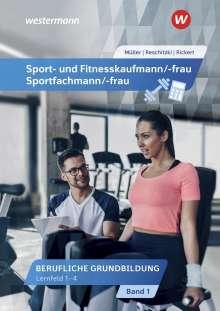 Michael Müller: Sport- und Fitnesskaufmann/ -frau & Sportfachmann/ -frau 1. Berufliche Grundbildung: Lernfelder 1-4: Schülerband, Buch