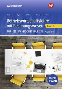 Monika Nelles: Betriebswirtschaftslehre mit Rechnungswesen 1. Schülerband. Für die Fachhochschulreife. Nordrhein-Westfalen, Buch