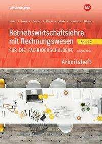 Sarah-Katharina Siebertz: Betriebswirtschaftslehre mit Rechnungswesen 2. Arbeitsheft. Für die Fachhochschulreife.  Nordrhein-Westfalen, Buch