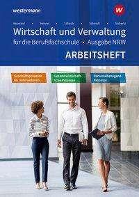 Christian Schmidt: Wirtschaft und Verwaltung für die Berufsfachschule. Arbeitsheft. NRW Nordrhein-Westfalen, Buch