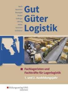 Volker Barth: Gut - Güter - Logistik. 1. und 2. Ausbildungsjahr: Schülerband, Buch