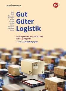 Inka Schliebner: Gut - Güter - Logistik: Fachlageristen und Fachkräfte für Lagerlogistik. 1. bis 3. Ausbildungsjahr: Schülerband, Buch