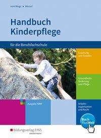 Brigitte vom Wege: Handbuch Kinderpflege für die Berufsfachschule. Schülerband. Nordrhein-Westfalen, Buch
