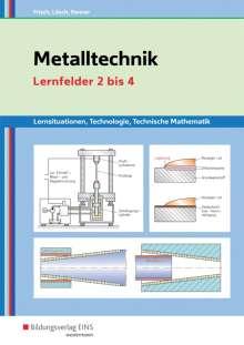Heinz Frisch: Metalltechnik Lernsituationen, Technologie, Technische Mathematik, Buch