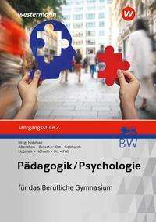 Reiner Höhlein: Pädagogik/Psychologie Jahrgangsstufe 2: Schülerband. Für das Berufliche Gymnasium in Baden-Württemberg, Buch