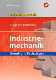Detlef Müser: Berufsfeld Metall - Industriemechanik. Grund- und Fachwissen. Aufgabensammlung, Buch